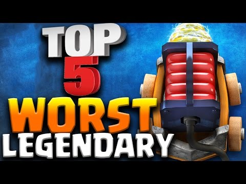 Top 5 WORST Legendary Card in Clash Royale 2017 for HIGH ARENAS