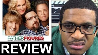 Father Figures MOVIE REVIEW