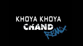 Khoya Khoya Chand HD - Shaitan Remix | Dj Akhil Talreja
