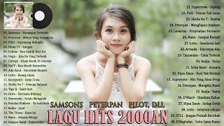 Samsons, Peterpan, Pilot, Dewa 19, Lobow, Ungu, Chrisye, Naff, Ada Band (Lagu Hits Tahun 2000an)