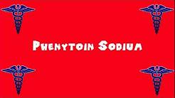 Pronounce Medical Words ― Phenytoin Sodium