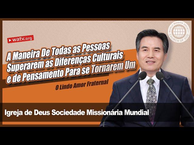 O Lindo Amor Fraternal 【Igreja de Deus Sociedade Missionária Mundial】
