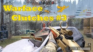 Warface - Clutches / Hero Plays #3