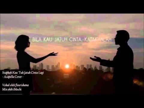 Siapkah Kau 'Tuk Jatuh Cinta Lagi (HiVi - Acapella Cover)