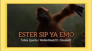 WellerBeatZO SMAPER - Ester sip ya emo ft. Tobix Zparta | Zafer Zparta