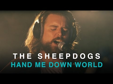 The Sheepdogs | Hand Me Down World | The Guess Who (Written by Kurt Winter)