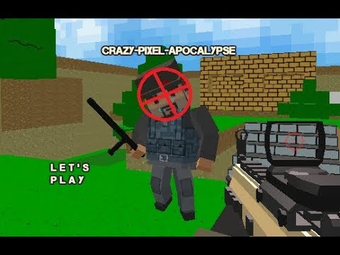 CRAZY-PIXEL-APOCALYPSE - CRAZY/FUNNY MOMENTS/ MULTIPLAYER