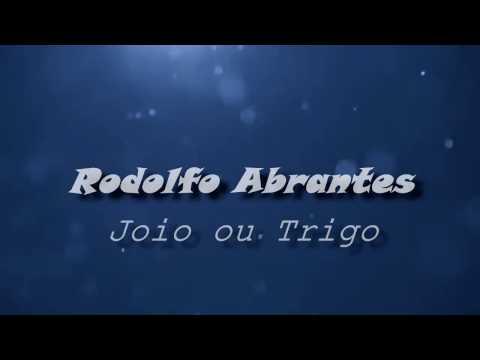 Rodolfo Abrantes - Joio ou Trigo