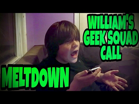 WILLIAM'S GEEK SQUAD CALL MELTDOWN!!!