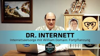 Dr. Internett - Internetseelsorge mit William Domain: Fortpflanzung | NEO MAGAZIN ROYALE