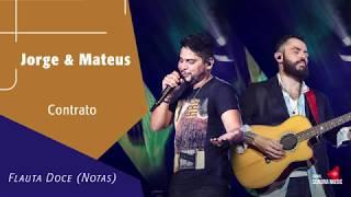 Baixar Jorge & Mateus - Contrato - Flauta Doce (Notas)