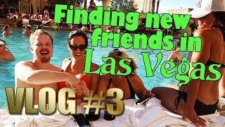Vlog #3 - Finding new friends in Las Vegas