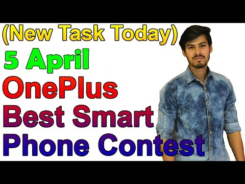 (New Task Today) 5 April OnePlus Best Smart Phone Contest-Win OnePlus 3T SmartPhone