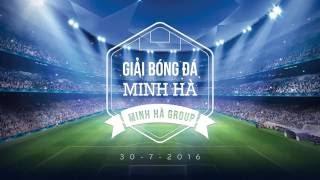 Trailer Giải Bóng Đá Minh Hà