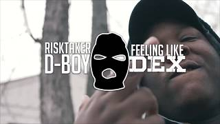RiskTaker D-Boy - Feeling Like Dex (Official Music Video)
