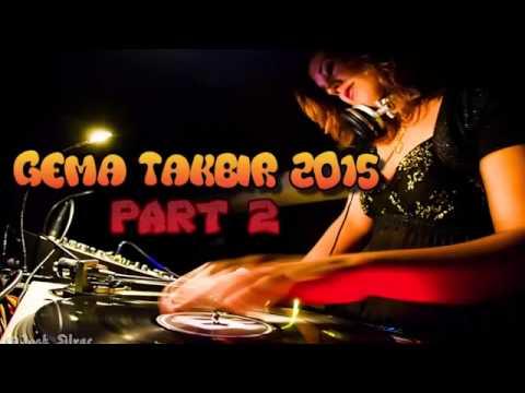 Gema Takbiran  Remix Terbaru Lebaran Part II 1436 H   2015 M