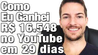 Como Ganhar Dinheiro no YouTube: Como Eu Ganhei R$ 16.548 em 29 Dias