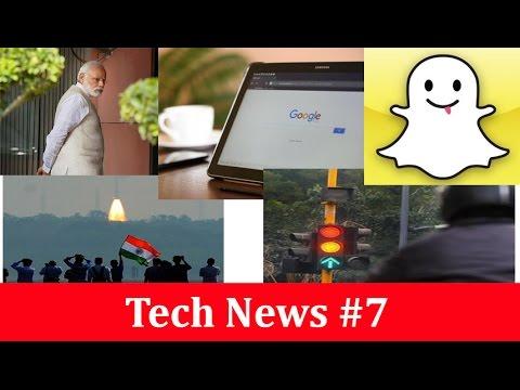 Tech News #7 | PM Modi Talk Technology | Google | ISRO Outsource | Snapchat