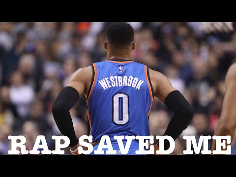 Russell Westbrook Mix 'Rap Saved Me' 2017