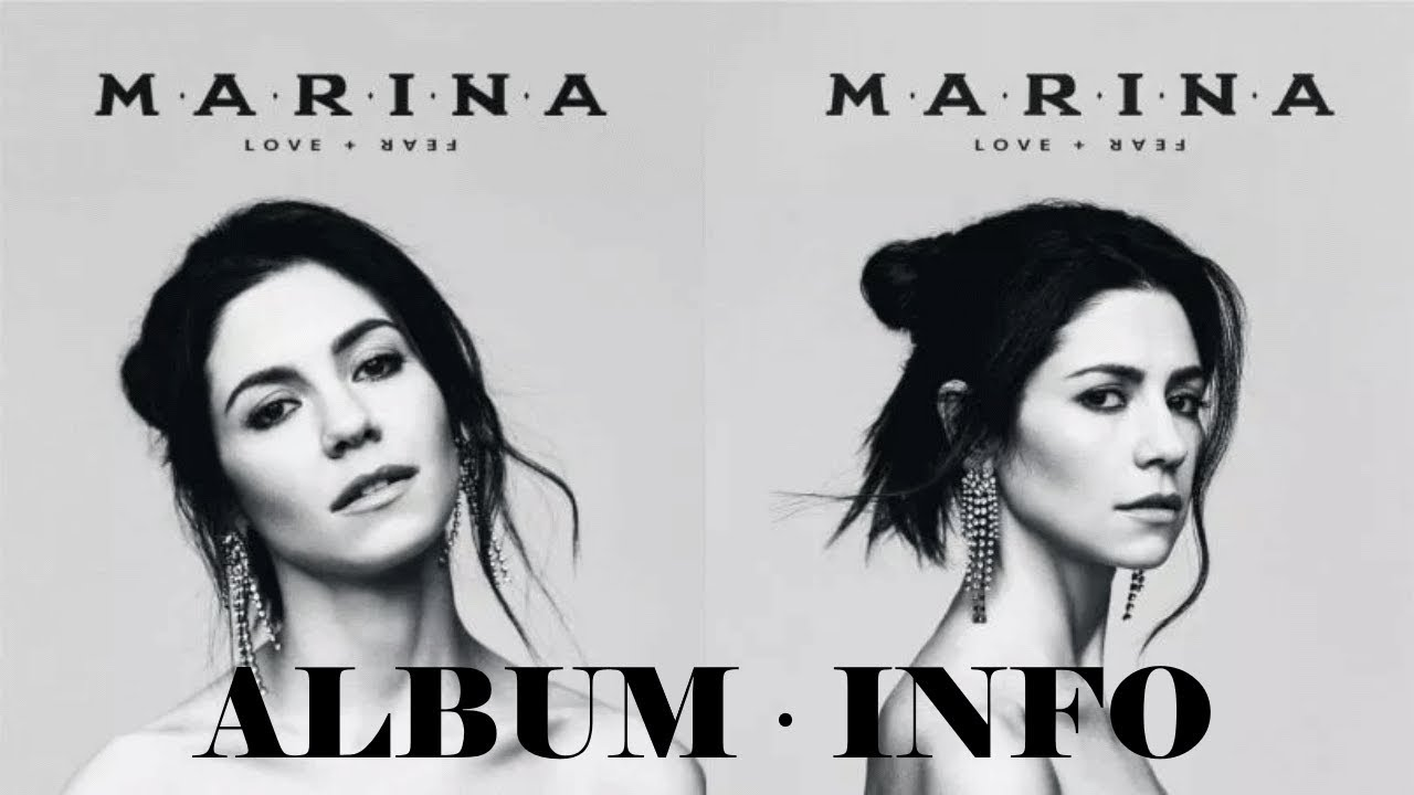 MARINA LOVE + FEAR ALBUM INFORMATION + MORE