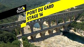 Pont du Gard - Stage 16 - Tour de France 2019