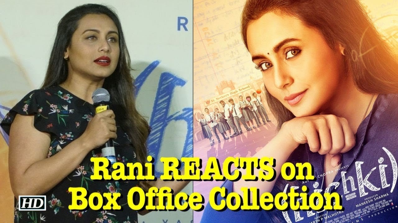 "Rani Mukerji REACTS on ""Hichki's"" Box Office Collection"