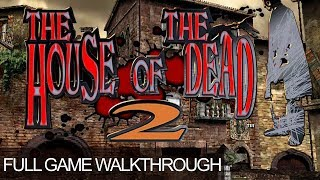 The House Of The Dead 2 Full Walkthrough Gameplay Arcade Game PC