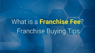 What is a Franchise Fee? Franchise Buying Tips