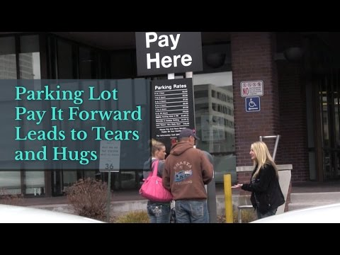 Parking Lot Pay It Forward Leads To Tears And Hugs