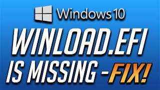 How to Fix Winload.efi is Missing or Corrupt Error in Windows 10 - BEST FIX! 2019