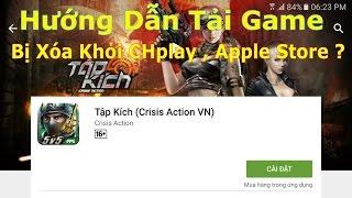 Tập Kích - Cách Tải Game Khi Bị Xóa Khỏi CHPlay , Apple Store ??? | F.A Channel VN