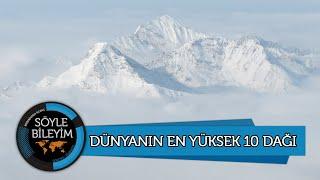 Dünyanın En Yüksek 10 Dağı Dünyanın En Yüksek Yeri