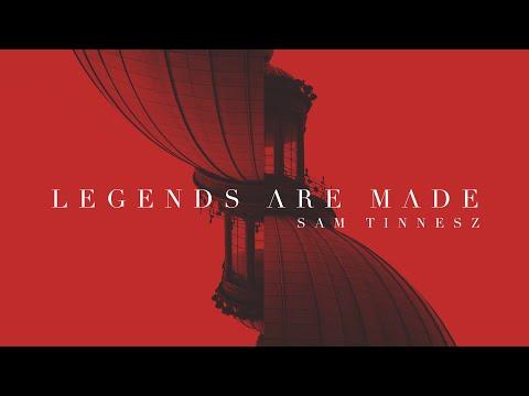 Sam Tinnesz  Legends Are Made  Audio