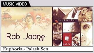 Rab Jaane | Euphoria - The Band | Palash Sen