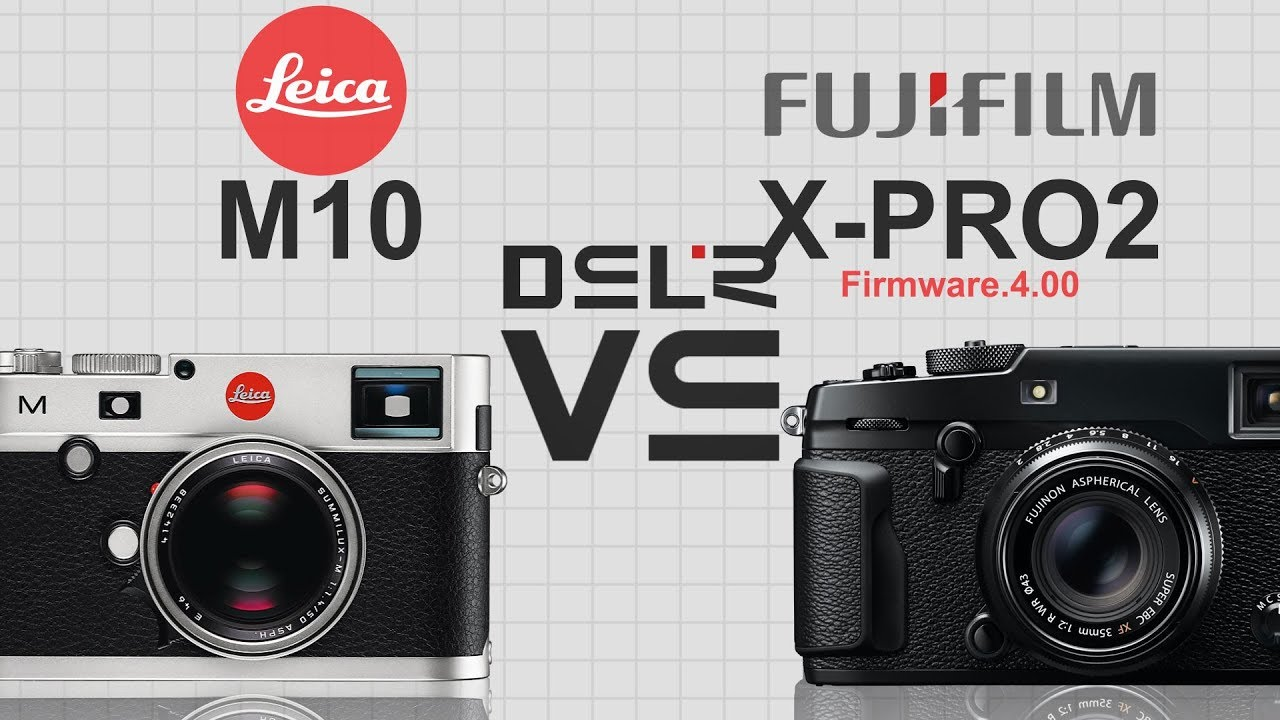 Leica M10 vs FujiFilm X-PRO 2