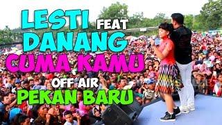 """LESTI feat DANANG """"CMA KMU"""" LIVE OFF AIR PEKAN BARU RIAU"""