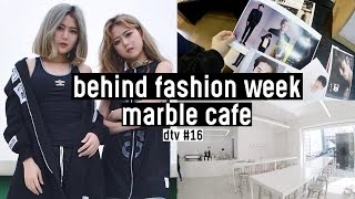 A Day in Our Life in Korea- Behind Seoul Fashion Week, Marble Aesthetic Cafe | DTV #16