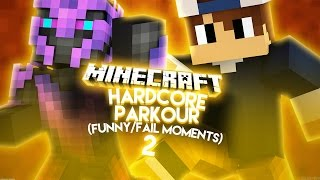 MINECRAFT HARDCORE PARKOUR!! #2 (FUNNY/FAIL MOMENTS)