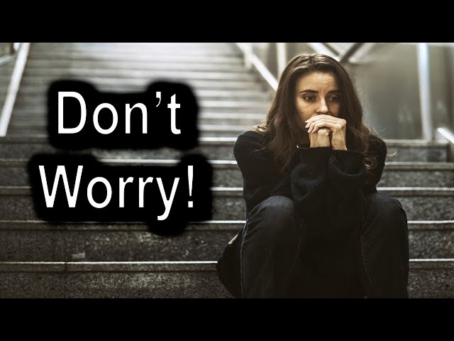 Don't Worry! – Philippians 4:6-8 Thursday, May 21st, 2020