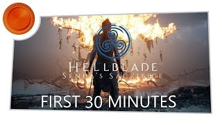 First 30 Minutes - Hellblade Senua