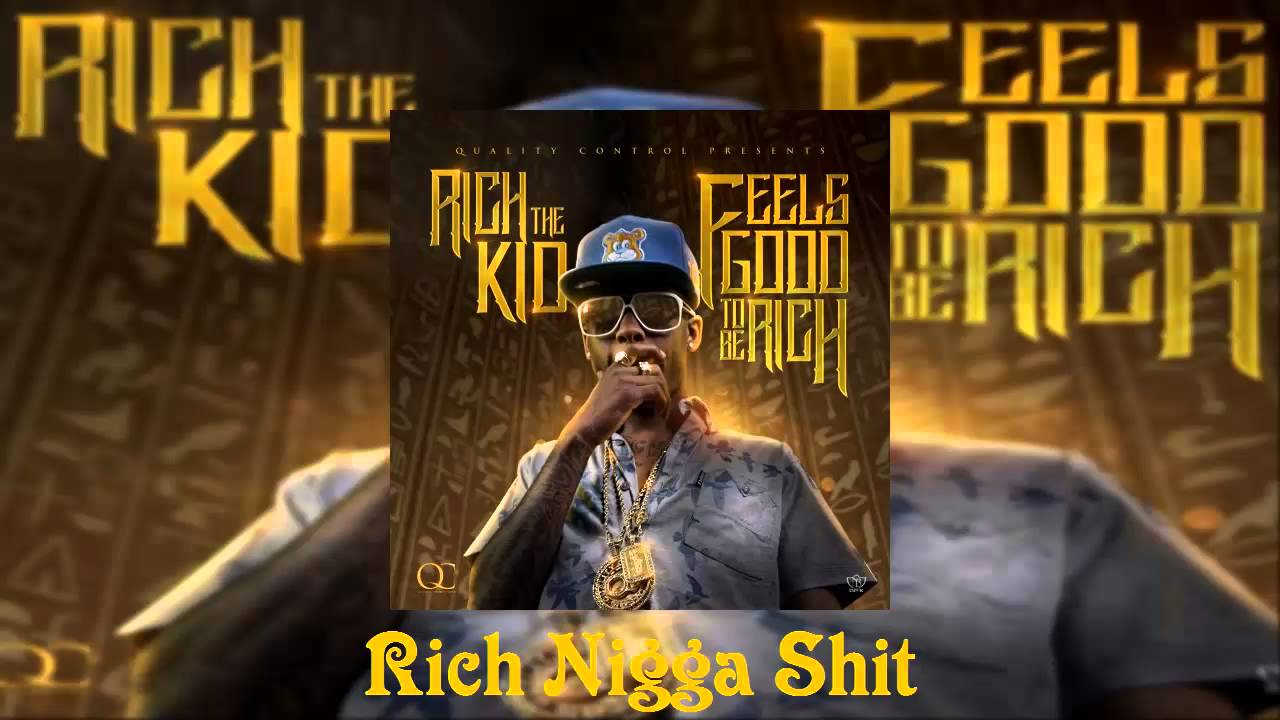 Download Rich The Kid Ft. K Camp - Rich Nigga Shit [Feels Good To Be Rich Mixtape]