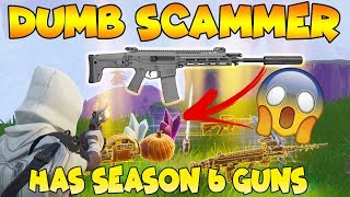 Dumb Scammer Has *NEW* SEASON 6 GUNS!! (Scammer Gets Scammed) Fortnite Save The World
