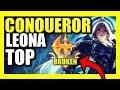 CONQUEROR REWORK LEONA = BEST TOP LANER IN SEASON 9!  *NEW* CONQUEROR LEONA SEASON 9 TOP GAMEPLAY!