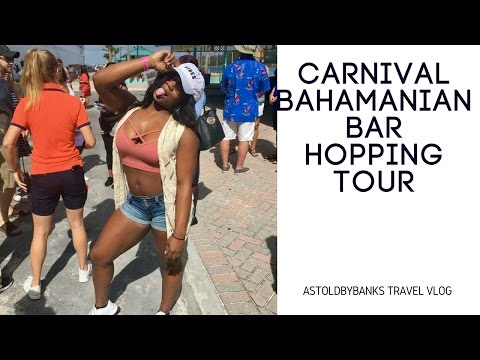 Carnival BAHAMIAN BAR HOPPING TOUR Travel VLOG|Nassau,Bahamas