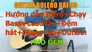 GUITAR BOLERO BÀI 93: PHỐ ĐÊM - (Hướng dẫn Intro+Chạy Bass+Lead láy+Đệm hát+Giang tấu+Outtro)