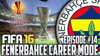 FIFA 16 FENERBAHÇE Career Mode - EUROPA LEAGUE FINAL VS SCHALKE #14