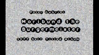 Peter Gabriel: Moribund the Burgermeister