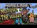 [FR]-Multiplex 2 The Village-01[Minecraft 1.6.4]
