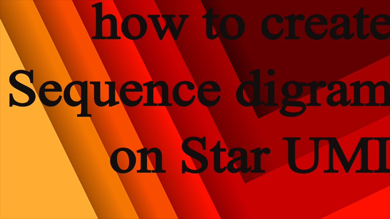 how to create sequence diagram on star uml [ 1280 x 720 Pixel ]
