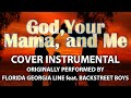 God, Your Mama, and Me (Cover Instrumental) [In the Style of Florida Georgia Line & Backstreet Boys] video & mp3